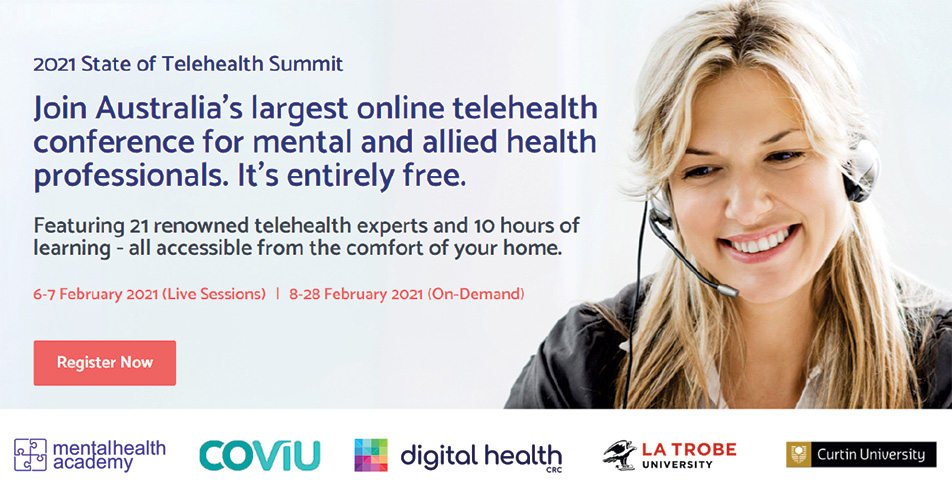 2021 Telehealth Summit for Mental Health and Allied Health professionals  6 – 7 February 2021